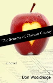 The Secrets of Clayton County - A Novel ebook by Don Wooldridge