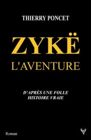Zykë l'aventure eBook by Thierry Poncet