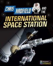 Chris Hadfield and the International Space Station ebook by Andrew Langley