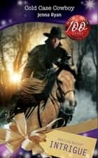 Cold Case Cowboy (Mills & Boon Intrigue) ebook by Jenna Ryan