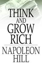 Think And Grow Rich: Original 1937 Edition - Original 1937 Edition ebook by Napoleon Hill