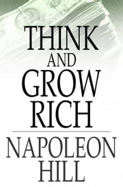 Think And Grow Rich: Original 1937 Edition - Original 1937 Edition ebook by Kobo.Web.Store.Products.Fields.ContributorFieldViewModel