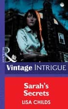 Sarah's Secrets (Mills & Boon Intrigue) ebook by Lisa Childs