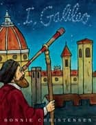 I, Galileo ebook by Bonnie Christensen