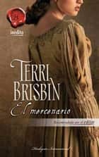 EL MERCENARIO ebook by TERRI BRISBIN