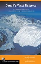 Denali's West Buttress ebook by Colby Coombs,Bradford Washburn