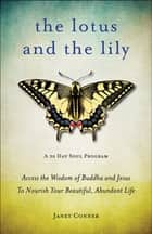 The Lotus and the Lily ebook by Conner, Janet
