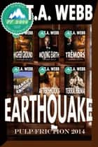 Earthquake Pulp Friction 2014 ebook by T.A. Webb