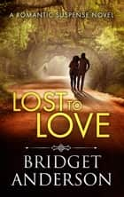 Lost to Love ebook by Bridget Anderson