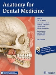 Anatomy for Dental Medicine ebook by Eric W. Baker,Michael Schuenke,Erik Schulte