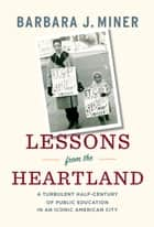Lessons from the Heartland ebook by Barbara Miner