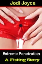 Extreme Penetration ebook by Jodi Joyce