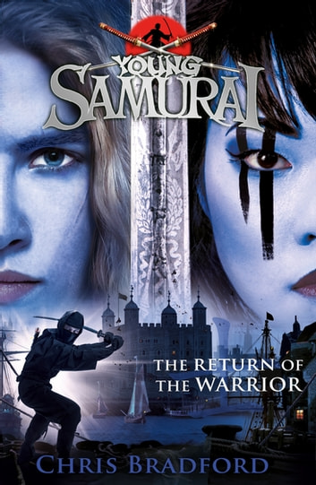 The Return of the Warrior (Young Samurai book 9) ebook by Chris Bradford