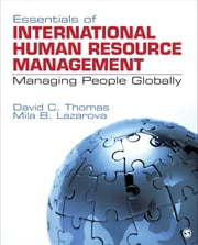 Essentials of International Human Resource Management - Managing People Globally ebook by Dr. David C. Thomas,Dr. Mila B. Lazarova