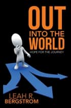 Out Into the World ebook by Leah R. Bergstrom
