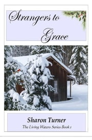Strangers to Grace ebook by Sharon Turner
