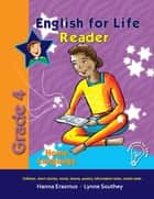 English for Life Reader Grade 4 Home Language ebook by Hanna Erasmus, Lynne Southey