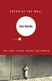 Pafko at the Wall - A Novella ebook by Don DeLillo