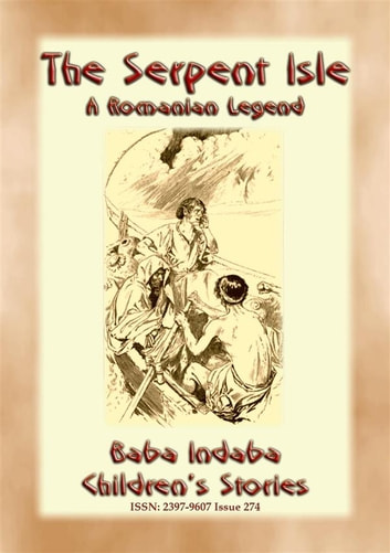 THE SERPENT ISLE - A Story of an Adventure during Ovid's Exile - Baba Indaba Children's Stories - Issue 274 ebook by Anon E. Mouse