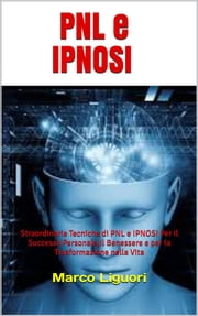 PNL e Ipnosi ebook by Marco Liguori