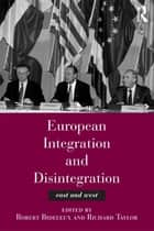 European Integration and Disintegration ebook by Robert Bideleux,Professor Richard Taylor,Richard Taylor