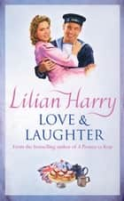 Love & Laughter ebook by Lilian Harry