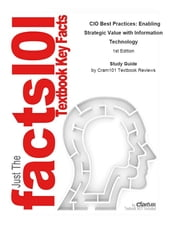 e-Study Guide for: CIO Best Practices: Enabling Strategic Value with Information Technology by Joe Stenzel, ISBN 9780470048689 ebook by Cram101 Textbook Reviews