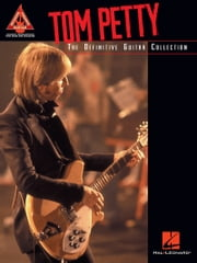 Tom Petty - The Definitive Guitar Collection (Songbook) ebook by Tom Petty