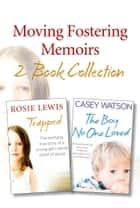 Moving Fostering Memoirs 2-Book Collection eBook by Casey Watson, Rosie Lewis