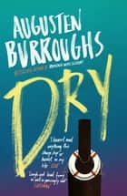 Dry eBook by Augusten Burroughs