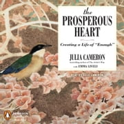 The Prosperous Heart audiobook by Julia Cameron