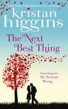 The Next Best Thing (Mills & Boon M&B) ebook by Kristan Higgins