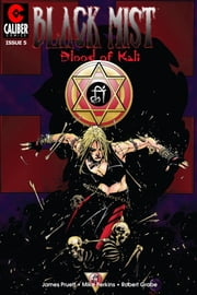 Black Mist: Blood of Kali #5 ebook by Joe Pruett,Robert Grabe,Kanila Tripp