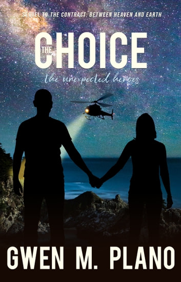 The Choice - The Unexpected Heroes ebook by Gwen M. Plano