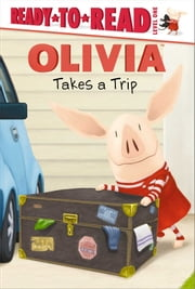OLIVIA Takes a Trip - with audio recording ebook by Ellie O'Ryan,Jared Osterhold