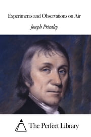 Experiments and Observations on Air ebook by Joseph Priestley