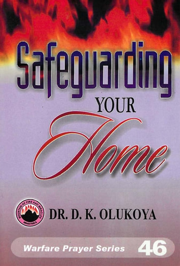 Safeguarding your Home ebook by Dr. D. K. Olukoya