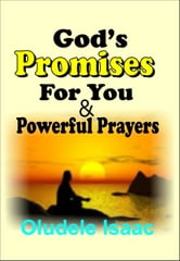 God's Promises For You And Powerful Prayers ebook by Isaac Oludele