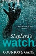 Shepherd's Watch ebook by Angie Counios, David Gane