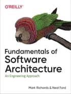 Fundamentals of Software Architecture - An Engineering Approach ebook by Mark Richards, Neal Ford