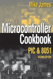 Microcontroller Cookbook ebook by Mike James