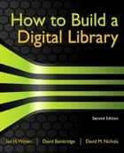 How to Build a Digital Library ebook by Ian H. Witten, David Bainbridge, David M. Nichols