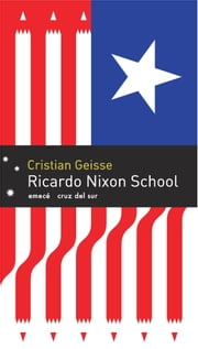 Ricardo Nixon School ebook by Cristian Geisse