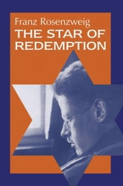 The Star of Redemption ebook by Rosenzweig, Franz