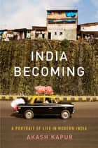India Becoming ebook by Akash Kapur