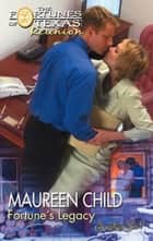 Fortune's Legacy (Mills & Boon M&B) ebook by Maureen Child