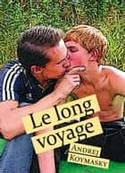 Le long voyage ebook by Andrej Koymasky
