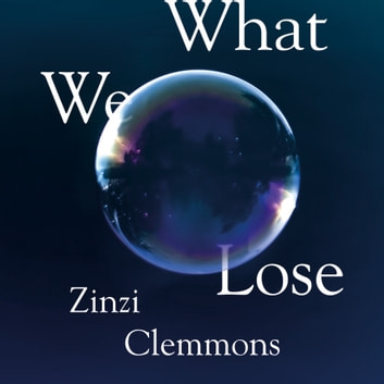What We Lose audiobook by Zinzi Clemmons