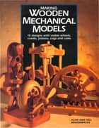 Making Wooden Mechanical Models ebook by Alan Bridgewater