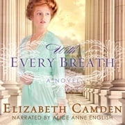With Every Breath - A Novel audiobook by Elizabeth Camden
